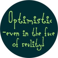 Optimistic-In-Face-Of-Reality-Button